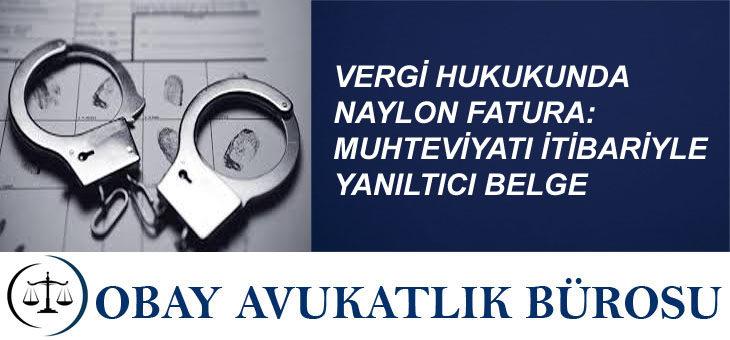 VERGİ HUKUKUNDA NAYLON FATURA: MUHTEVİYATI İTİBARİYLE YANILTICI BELGE